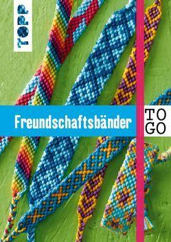 Freundschaftsbänder to go von Roland,  Heike, Thomas,  Stefanie