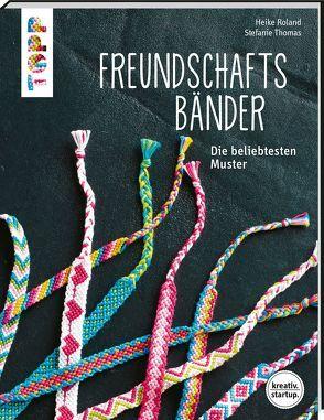 Freundschaftsbänder (kreativ.startup.) von Roland,  Heike, Thomas,  Stefanie