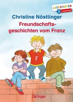 Freundschaftsgeschichten vom Franz von Dietl,  Erhard, Nöstlinger ,  Christine