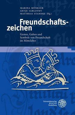 Freundschaftszeichen von Münkler,  Marina, Sablotny,  Antje, Standke,  Matthias