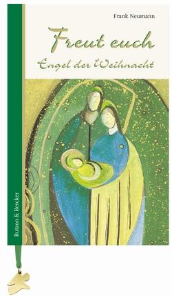 Freut euch – Engel der Weihnacht von Neumann,  Frank, Studinger,  Marianna