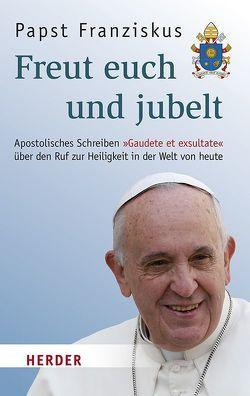 Freut euch und jubelt von Franziskus (Papst), Kempis,  Stefan von