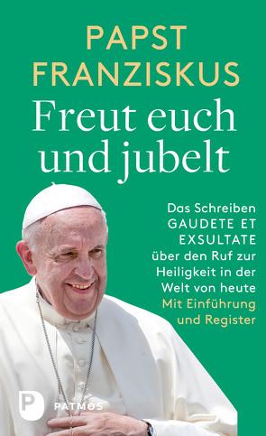 Freut euch und jubelt von Erbacher,  Jürgen, Papst Franziskus