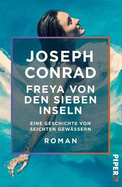Freya von den Sieben Inseln von Conrad,  Joseph, Hansen,  Nikolaus