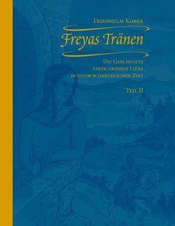 Freyas Tränen Teil II von Kober,  Friedhelm