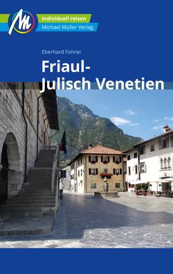 Friaul – Julisch Venetien Reiseführer Michael Müller Verlag von Fohrer,  Eberhard