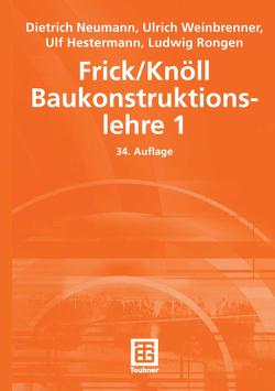 Frick/Knöll Baukonstruktionslehre 1 von Hestermann,  Ulf, Neumann,  Dietrich, Rongen,  Ludwig, Weinbrenner,  Ulrich