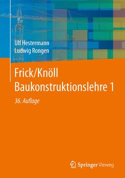 Frick/Knöll Baukonstruktionslehre 1 von Hestermann,  Ulf, Rongen,  Ludwig