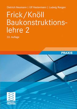 Frick/Knöll Baukonstruktionslehre 2 von Hestermann,  Ulf, Neumann,  Dietrich, Rongen,  Ludwig