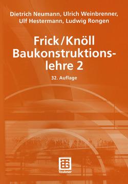 Frick/Knöll Baukonstruktionslehre 2 von Hestermann,  Ulf, Neumann,  Dietrich, Rongen,  Ludwig, Weinbrenner,  Ulrich