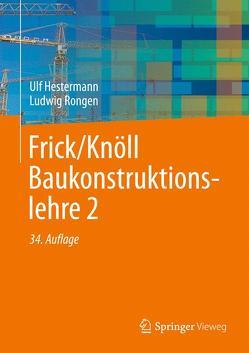 Frick/Knöll Baukonstruktionslehre 2 von Hestermann,  Ulf, Rongen,  Ludwig