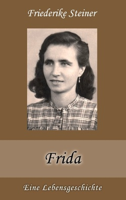 Frida von Steiner,  Friederike