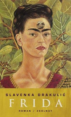 Frida von Drakulić,  Slavenka, Wolf-Griesshaber,  Katharina