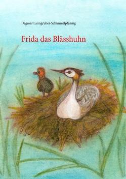 Frida das Blässhuhn von Laimgruber-Schimmelpfennig,  Dagmar