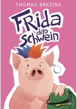 Frida das Schwein von Brezina,  Thomas