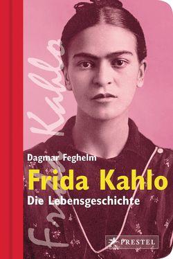 Frida Kahlo von Feghelm,  Dagmar