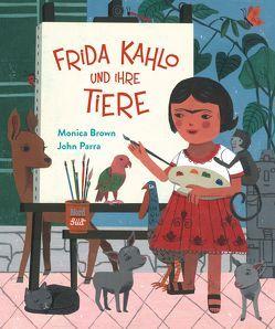 Frida Kahlo und ihre Tiere von Brown,  Monica, Martins,  Elisa, Parra,  John