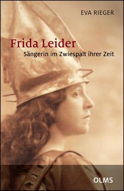 Frida Leider – Sängerin im Zwiespalt ihrer Zeit von Mösch,  Stephan, Rieger,  Eva, Sommeregger,  Peter