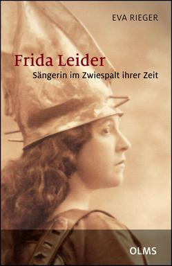 Frida Leider – Sängerin im Zwiespalt ihrer Zeit von Rieger,  Eva