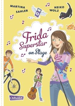 Frida Superstar: Frida Superstar on Stage von Sahler,  Martina, Schulte,  Tina, Wolz,  Heiko