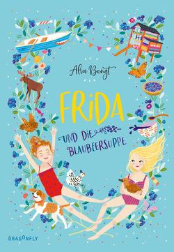Frida und die Blaubeersuppe von Bengt,  Alva, Rosendorfer,  Laura