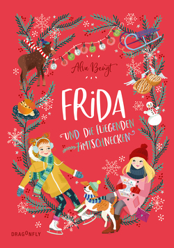 Frida und die fliegenden Zimtschnecken von Bengt,  Alva, Rosendorfer,  Laura
