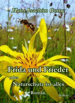 Frida und Frieder – oder – Naturschutz ist alles – Roman von Gorny,  Hans Joachim