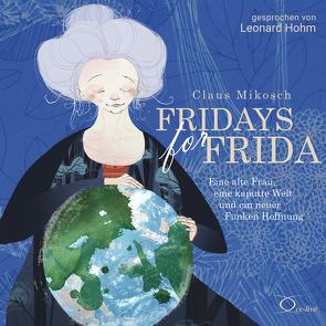 Fridays for Frida von Hohm,  Leonard, Mikosch,  Claus