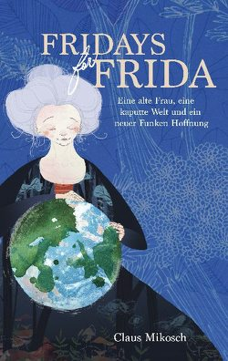 Fridays for Frida von Mikosch,  Claus