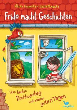 Frido macht Geschichten – Vom besten Dachbodentag und anderen guten Tagen von Huppertz,  Nikola, Morawetz,  Sascha