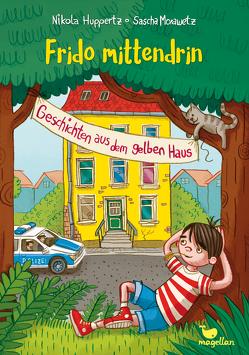 Frido mittendrin – Geschichten aus dem gelben Haus von Huppertz,  Nikola, Morawetz,  Sascha