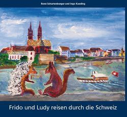 Frido und Ludy reisen durch die Schweiz von Kaeding,  Ingo, Schurtenberger,  René