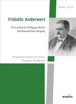 Fridolin Anderwert – eine politische Erfolgsgeschichte mit dramatischem Ausgang von Schiek,  Folkmar