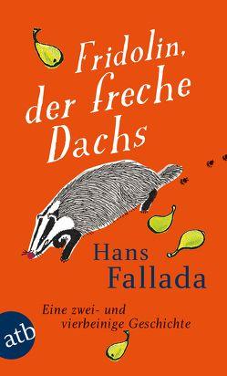 Fridolin, der freche Dachs von Fallada,  Hans