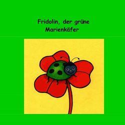 Fridolin, der grüne Marienkäfer von Chyron,  Don