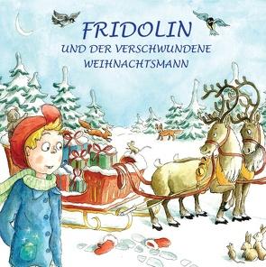 Fridolin und der verschwundene Weihnachtsmann von Sippel,  Manfred