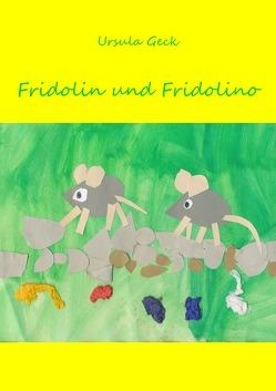 Fridolin und Fridolino von Geck,  Ursula