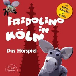 Fridolino in Köln (Hörspiel-CD mit Musik) von Schmickler,  Wilfried