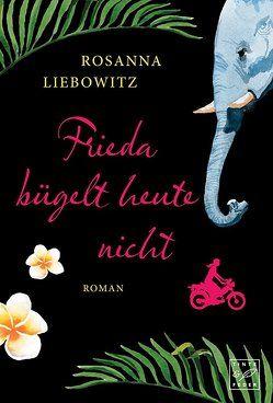 Frieda bügelt heute nicht von Liebowitz,  Rosanna