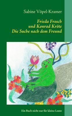 Frieda Frosch und Konrad Kröte von Vöpel-Kramer,  Sabine