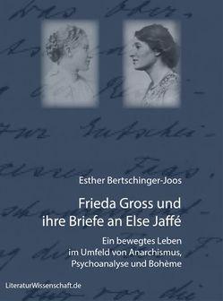 Frieda Gross und ihre Briefe an Else Jaffé von Bertschinger-Joos,  Esther
