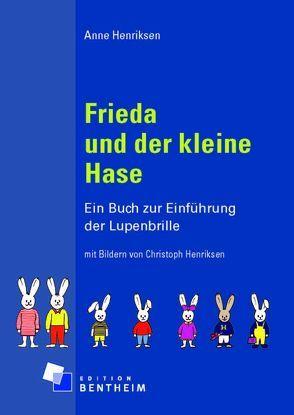 Frieda und der kleine Hase von Henriksen,  Anne, Henriksen,  Christoph