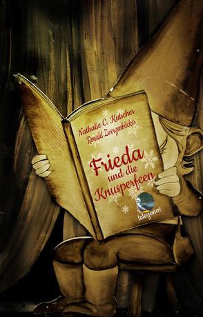 Frieda und die Knusperfeen von Kutscher,  Nathalie C.