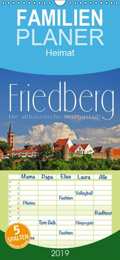 Friedberg. Die altbayerische Herzogstadt – Familienplaner hoch (Wandkalender 2019 , 21 cm x 45 cm, hoch) von Ratzer,  Reinhold