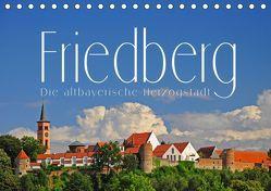Friedberg. Die altbayerische Herzogstadt (Tischkalender 2019 DIN A5 quer) von Ratzer,  Reinhold