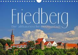 Friedberg. Die altbayerische Herzogstadt (Wandkalender 2021 DIN A4 quer) von Ratzer,  Reinhold