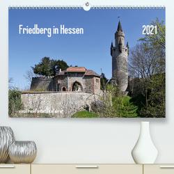 Friedberg in Hessen vom Frankfurter Taxifahrer (Premium, hochwertiger DIN A2 Wandkalender 2021, Kunstdruck in Hochglanz) von Bodenstaff,  Petrus