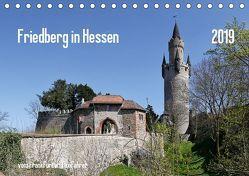 Friedberg in Hessen vom Frankfurter Taxifahrer (Tischkalender 2019 DIN A5 quer) von Bodenstaff,  Petrus