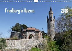 Friedberg in Hessen vom Frankfurter Taxifahrer (Wandkalender 2018 DIN A4 quer) von Bodenstaff,  Petrus