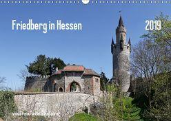 Friedberg in Hessen vom Frankfurter Taxifahrer (Wandkalender 2019 DIN A3 quer) von Bodenstaff,  Petrus